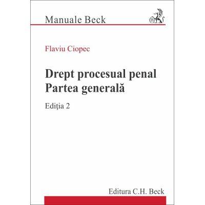 Drept procesual penal. Partea generala. Editia 2 - Flaviu Ciopec