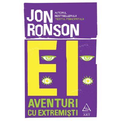 Ei. Aventuri cu extremisti - Jon Ronson