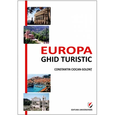 Europa. Ghid turistic - Constantin Ciocan-Solont