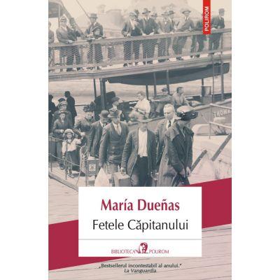 Fetele capitanului - María Dueñas