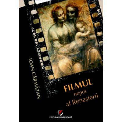 Filmul - Nepot al Renasterii - Ioan Carmazan