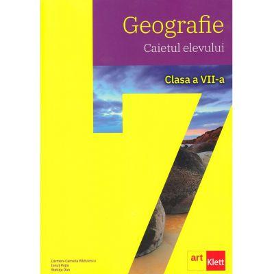 GEOGRAFIE. Clasa a VII-a. Caietul elevului - Carmen Camelia Radulescu, Ionut Popa, Steluta Dan
