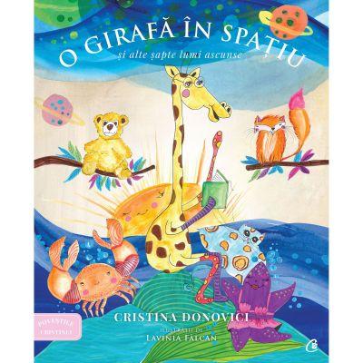 O girafa in spatiu si alte lumi ascunse - Cristina Donovici