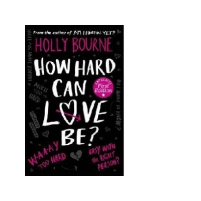 How Hard Can Love be? - Holly Bourne