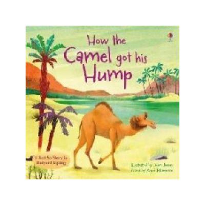 How the Camel got his Hump - Anna Milbourne