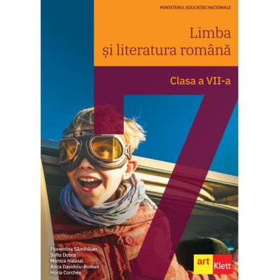 Limba si literatura romana. Manual pentru clasa a VII-a - Florentina Samihaian, Sofia Dobra, Monica Halaszi, Anca Davidoiu-Roman, Horia Corches