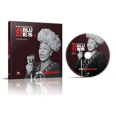Mari cantareti de jazz si blues. Ella Fitzgerald. Carte + CD audio