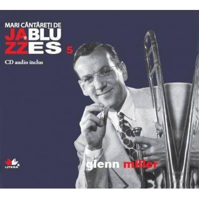 Mari cantareti de jazz si blues. Glenn Miller. Carte + CD audio