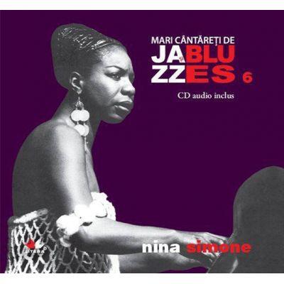 Mari cantareti de jazz si blues. Nina Simone. Carte + CD audio