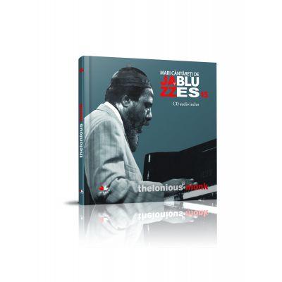 Mari cantareti de jazz si blues. Thelonious Monk. Carte + CD audio