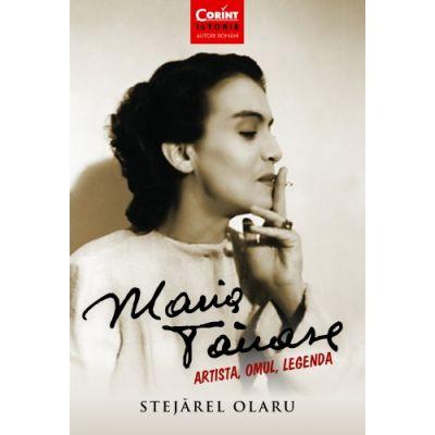Maria Tanase. Artista, omul, legenda - Stejarel Olaru