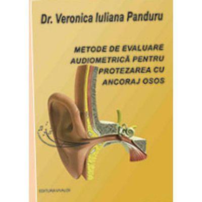 Metode de evaluare audiometrica pentru protezarea cu ancoraj osos - Dr. Veronica Iuliana Panduru