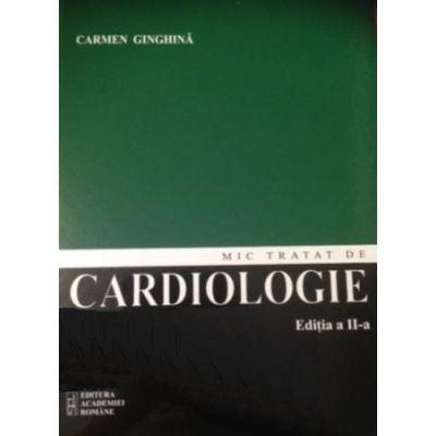 Mic tratat de cardiologie (editia a doua) - Carmen Ginghina