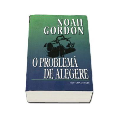 O problema de alegere - Noah Gordon