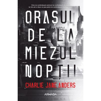 Orasul de la miezul noptii - Charlie Jane Anders
