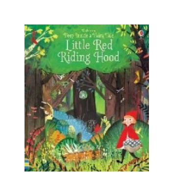 Peep Inside a Fairy Tale Little Red Riding Hood - Anna Milbourne