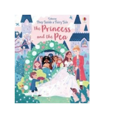 Peep Inside a Fairy Tale Princess & the Pea - Anna Milbourne
