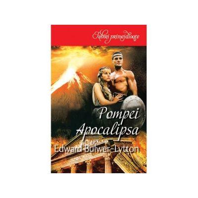 Pompei. Apocalipsa - Edward Bulwer-Lytton