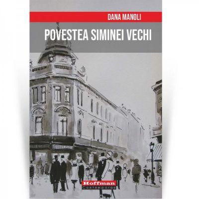 Povestea Siminei Vechi - Dana Manoli