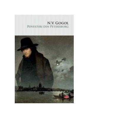 Povestiri din Petersburg - Nikolai V. Gogol