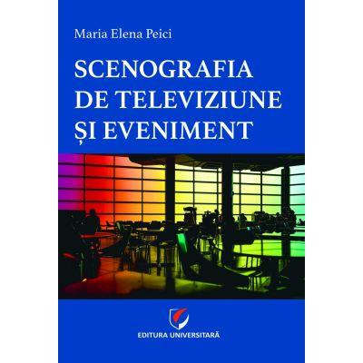 Scenografia de televiziune si eveniment - Maria Elena Peici
