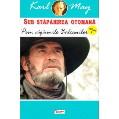 Sub Stapanirea otomana 4 - Prin vagaunile Balcanilor - Karl May
