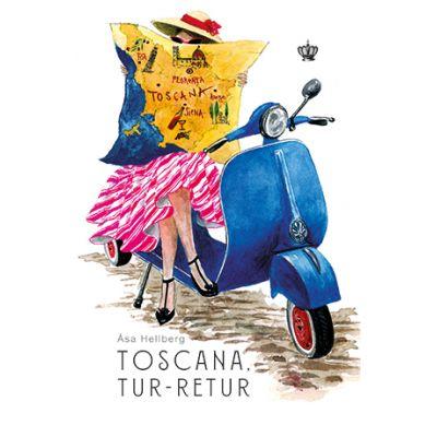Toscana, tur-retur - Åsa Hellberg