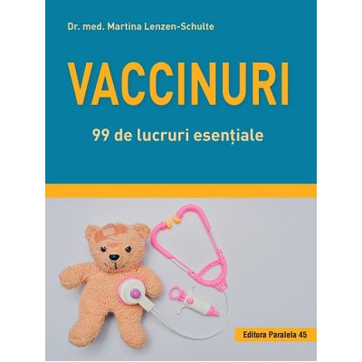 Vaccinuri. 99 de lucruri esentiale - Martina Lenzen-Schulte