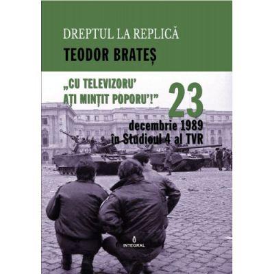 23 decembrie 1989 in Studioul IV al TVR - Teodor Brates
