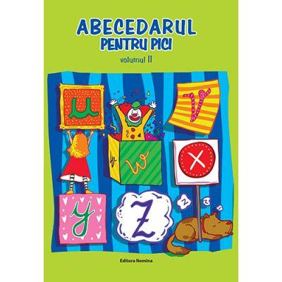 Abecedarul pentru pici, volumul al II-lea - Dora Laura Viziteu