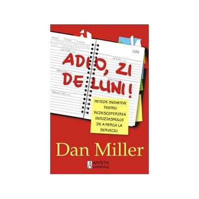 Adio, zi de luni! - Dan Miller