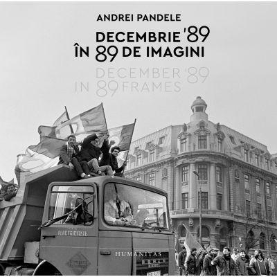 Decembrie '89 in 89 de imagini - Andrei Pandele
