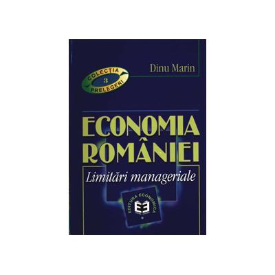 Economia Romaniei. Limitari manageriale - Marin Dinu