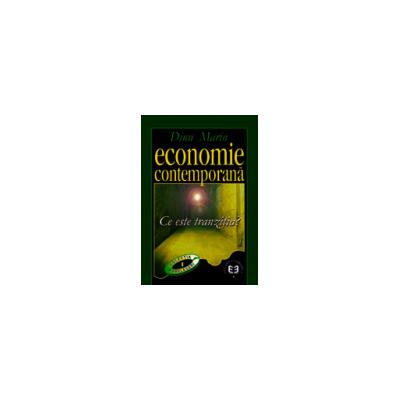 Economie contemporana. Ce este tranzitia - Marin Dinu