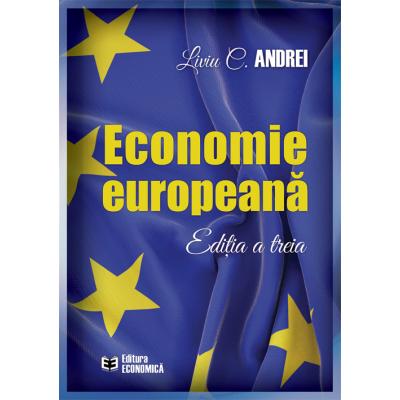 Economie europeana. Editia III - Liviu C. Andrei