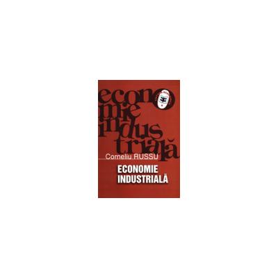 Economie industriala - Corneliu Russu