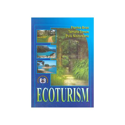 Ecoturism - Florina Bran, Tamara Simion, Puiu Nistoreanu