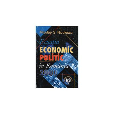 Ecuatia economic-politic in Romania 2000 - Niculae G. Niculescu