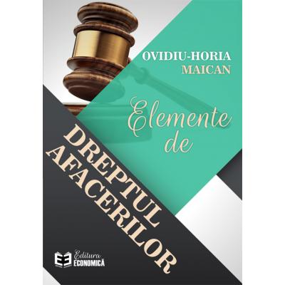 Elemente de dreptul afacerilor - Ovidiu-Horia Maican
