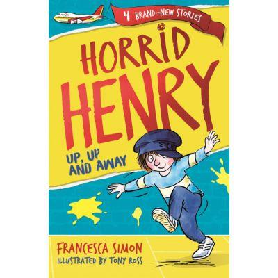 Horrid Henry: Up, Up and Away - Francesca Simon