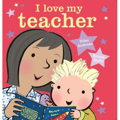 I Love My Teacher - Giles Andreae