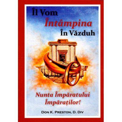 Il vom intampina in Vazduh. Nunta Imparatului Imparatilor - Don K. Preston