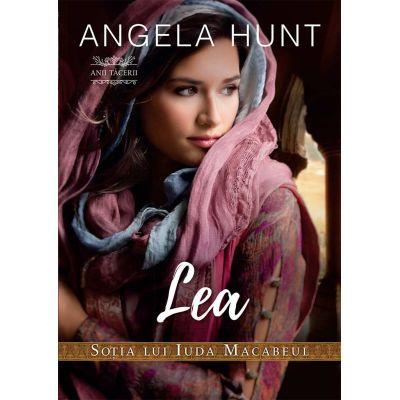 Lea - Sotia lui Iuda Macabeul (seria Anii Tacerii) - Angela Hunt
