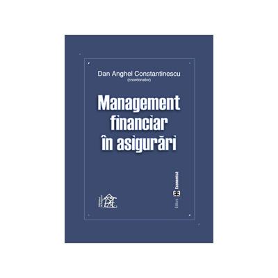Management financiar in asigurari - Dan Anghel Constantinescu