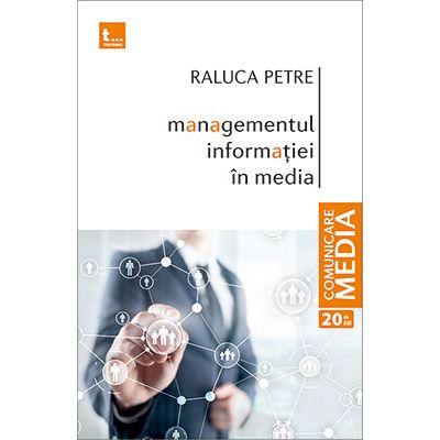 Managementul informatiei in media - Raluca Petre