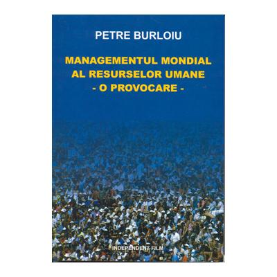 Managementul mondial al resurselor umane, o provocare - Petre Burloiu