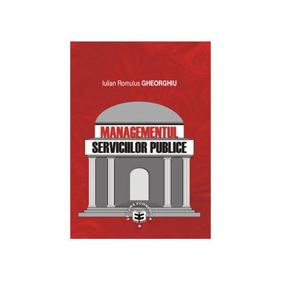 Managementul serviciilor publice - Iulian Romulus Gheorghiu