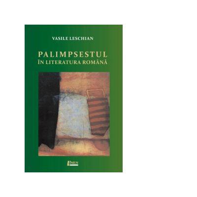 Palimpsestul in literatura romana - Vasile Leschian