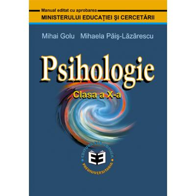 Psihologie. Manual pentru clasa a X-a - Mihai Golu, Mihaela Pais-Lazarescu