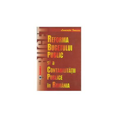 Reforma bugetului public s a contabilitatii publice in Romania - Luminita Ionescu
